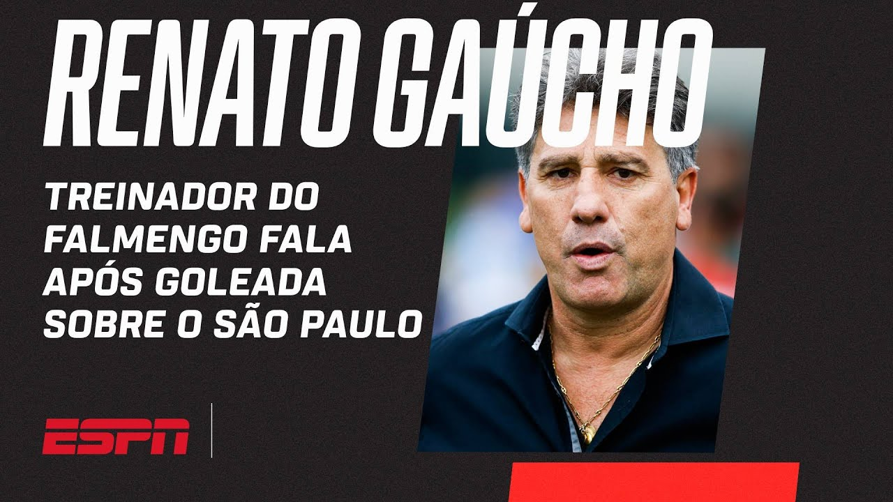 Download 'EU SEI O QUE EU FAÇO...'   RENATO GAÚCHO FALA APÓS FLAMENGO 5 X 1 SÃO PAULO NO BRASILEIRÃO