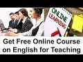 Get Free Online Course on English for Teaching | Free English Speaking Course