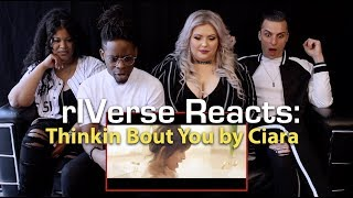 rIVerse Reacts: Thinkin Bout You by Ciara - M/V Reaction