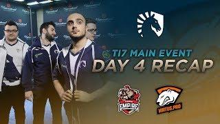 Liquid Dota 2 | TI7 Main Event - Day 4 Recap | Team Empire & Virtus.Pro