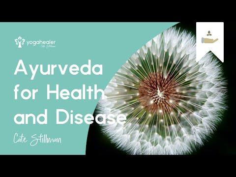 Ayurveda for Health and Disease