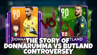 THE STORY OF DONNARUMMA VS BUTLAND CONTROVERSY IN FIFA MOBILE S3 | WHO IS THE BEST GK IN FIFAMOBILE?