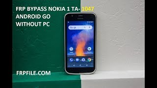 FRP Bypass Google Account Nokia 1 (TA-1047) Android GO without PC