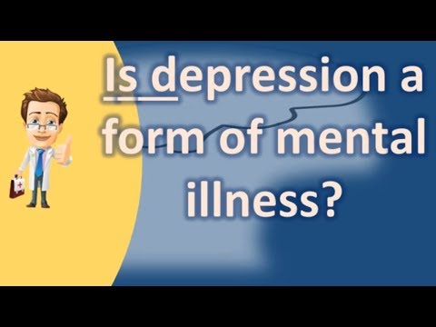 is-depression-a-form-of-mental-illness-?-|-best-health-channel-&-answers