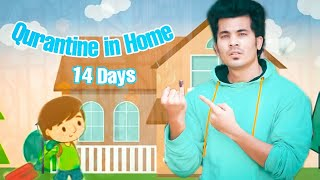 Qurantine In Home 14 Days | Ft. Manazir Official