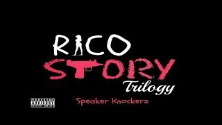 Speaker Knockerz   Rico Story Trilogy Lyrics