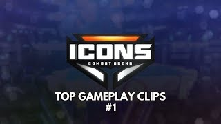 Icons: Combat Arena - Top Gameplay Clips #1