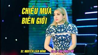 Download CHIỀU MƯA BIÊN GIỚI - Tina Ngọc Nữ (Ca sĩ Canada) Ns: Nguyễn Văn Đông Mp3