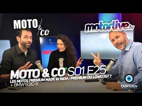 MOTO&CO S01E25 - Made in India : toujours premium ? + BMW G310R