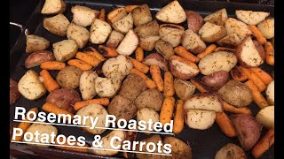 How to Make: Rosemary Roasted Potatoes and Carrots