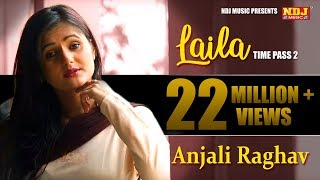 New haryanvi song | टाईम पास 2 लैला  | anjali raghav hits | time pass 2 laila  | latest song 2016