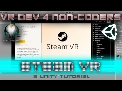 GETTING STARTED WITH STEAM VR! - VR Dev 4 Non-Coders | a Unity Tutorial from Pengu Studios