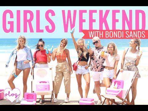 GIRLS WEEKEND | With Bondi Sands