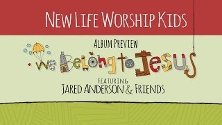 """We Belong To Jesus"" from Shout Praises Kids: New Life Kids (OFFICIAL ALBUM PREVIEW)"