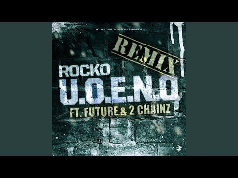 U.O.E.N.O. Remix (feat. Future, 2 Chainz)