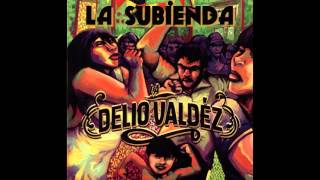 "Video LA DELIO VALDEZ - ""La subienda"" download MP3, 3GP, MP4, WEBM, AVI, FLV Juni 2018"