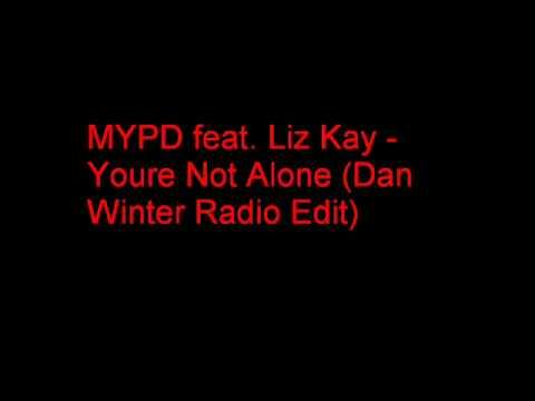 MYPD Feat Liz Kay* Liz - You're Not Alone