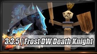 [Guide] - Death Knight - Frost Dualwield Patch 3.3.5 - Rotation / Specs / Glyphs - Full HD
