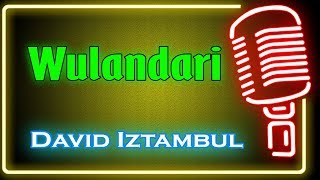Wulandari (Karaoke Minang) ~ David Iztambul