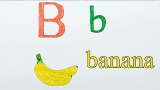 Learn alphabetically and draw the letter B | Banana