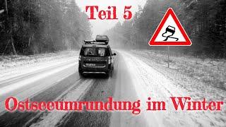 Die schwersten Stunden der Reise - Ostseeumrundung im Winter mit dem Dacia Minicamper |Teil5|