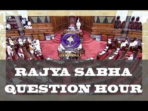 Question Hour Rajya Sabha