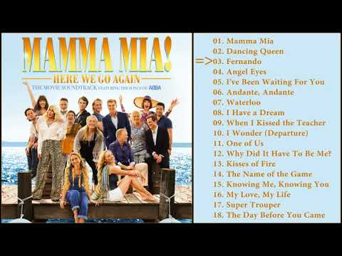 Mamma Mia 2, Here We Go Again. ABBA. Songs 2018