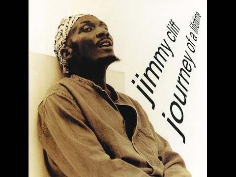 JIMMY CLIFF - Higher and Deeper Love (Journey of a Lifetime)