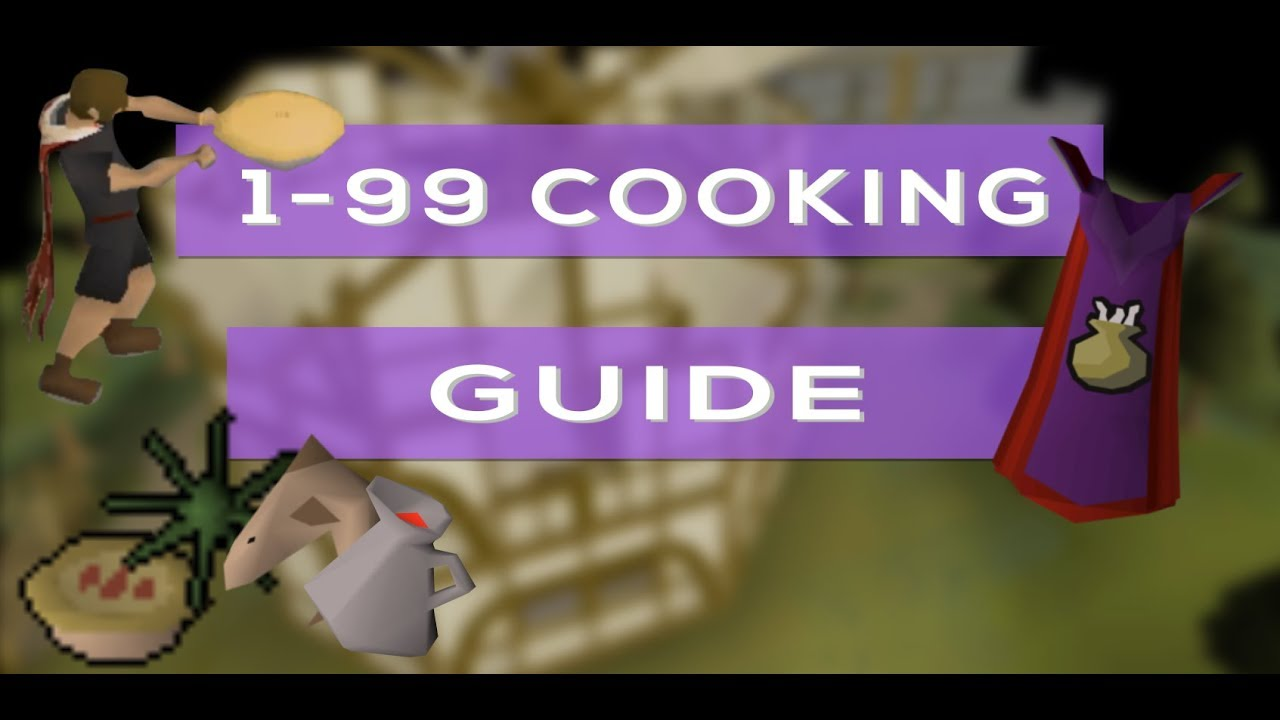 osrs 1-99 cooking guide