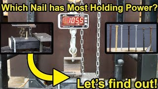 Which Type of Nail or Screw Has the Most Holding Strength?  Let's find out!