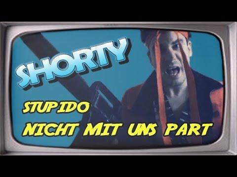 Stupido - Nicht mit Uns Part (Shorty)