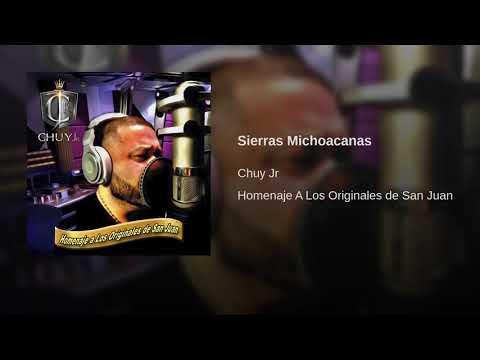 Download MP3 Chuy Jr - Sierras Michoacanas (Homenaje A Los Originales de San Juan)