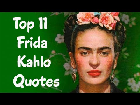 Top 11 Frida Kahlo Quotes (Author of The Diary of Frida Kahlo ...