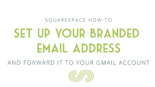 Squarespace How To : Set Up Your Branded Email Address