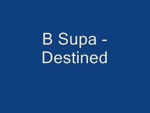 B Supa - Destined