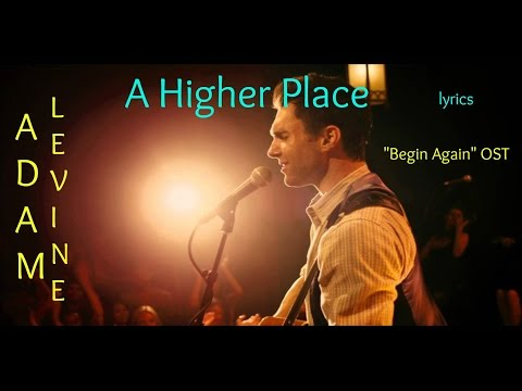 Adam Levine - A Higher Place [LYRICS]