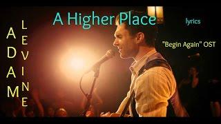 Adam Levine A Higher Place LYRICS