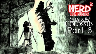 Nerd³ Completes... Shadow of the Colossus: Part 8