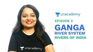 Ganga River System - Rivers of India for UPSC CSE/SSC CGL/State PSC - Episode 2