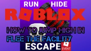 How to jump high - Flee the Facility [Roblox]
