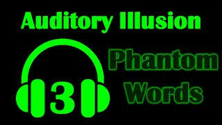Auditory Illusion 3: Phantom Words
