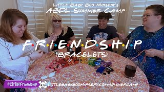 ABDL Summer Camp: 🧑‍🤝‍🧑 Friendship (Bracelets) 🧶