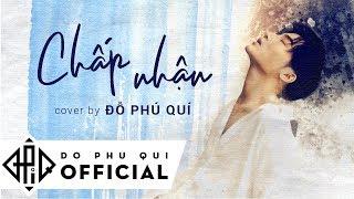 Đỗ Phú Quí - Chấp Nhận (Hoà Minzy) - Cover