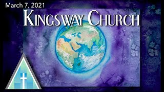 Kingsway Church Online - March 7, 2021