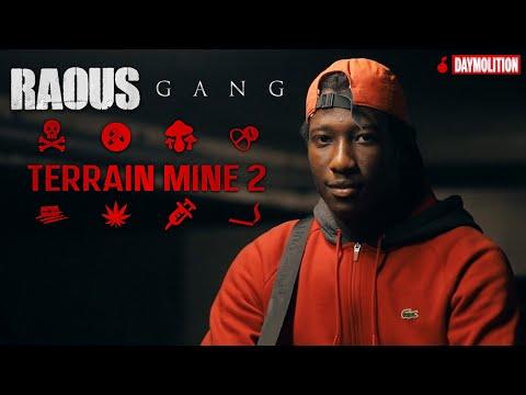 Raous Gang - Terrain Miné 2 I Daymolition