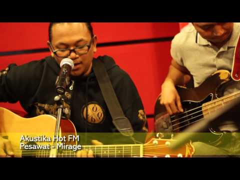 Akustika Hot FM - Pesawat - Mirage