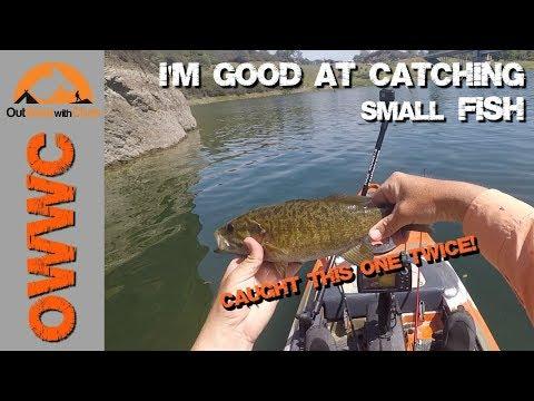 Yak-A-Bass Lake Berryessa - I'm Great At Catching Small Fish