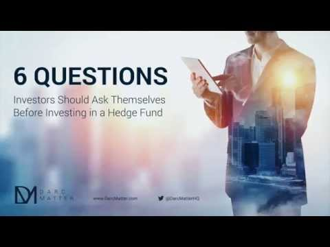 6 Questions to Ask Before Investing in a Hedge Fund