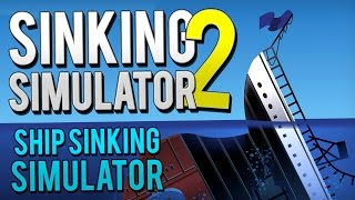 Sinking Simulator 2 - ABANDON SHIP! | Sinking Simulator 2 Gameplay (Download Link)