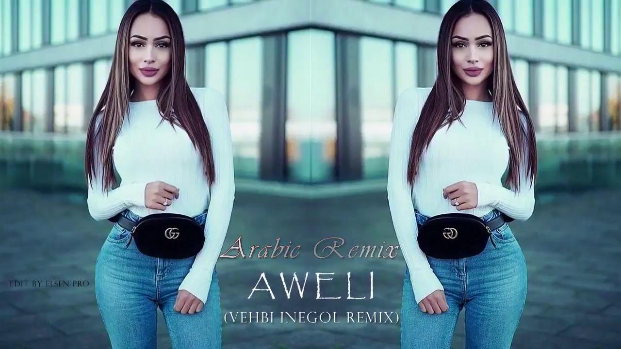 Herkesin aradığı Arabic Remix - AWELI (Vehbi İnegöl Remix) 2018